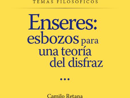 """Comentario sobre el libro """"Enseres: esbozos para una teoría del disfraz"""" de Camilo Retana"""