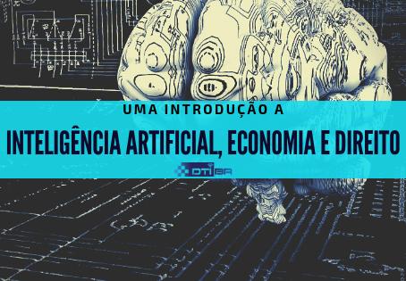 Introdução a Inteligência Artificial, Economia e Direito
