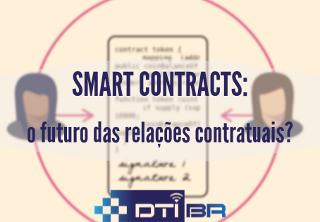 SMART CONTRACTS: O FUTURO DAS RELAÇÕES CONTRATUAIS?