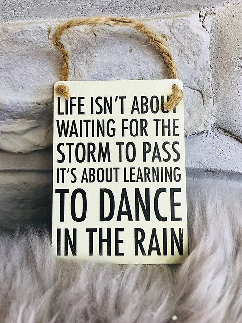 Dance in the Rain Mini Dangler Sign