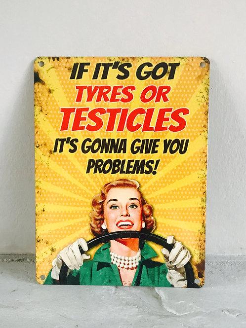 If it's got tyres - metal sign