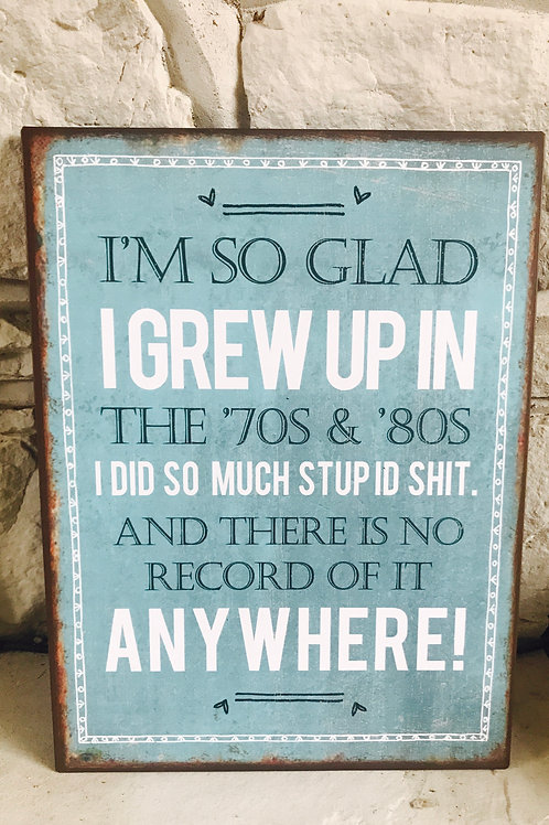 Grew up in 70's & 80's - Large metal sign