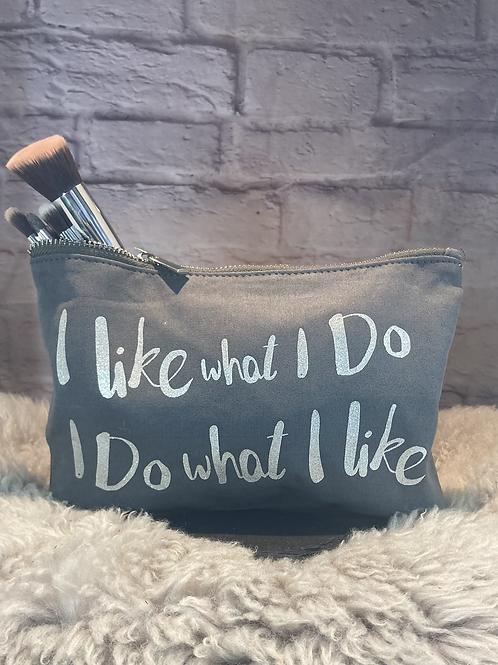 'I Like What I Do' Cosmetic Bag