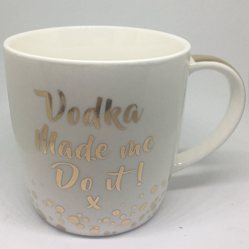 Vodka Made Me Do It Mug
