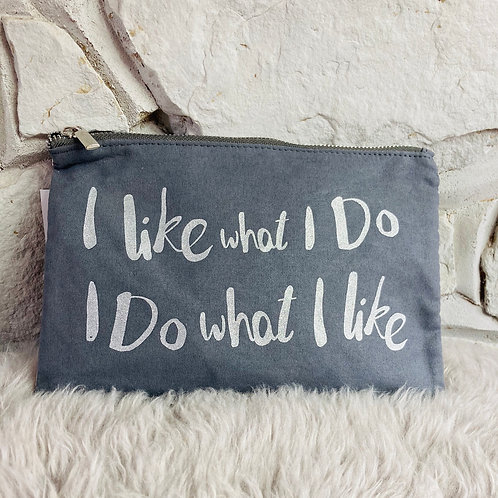 'I Like What I Do' Cosmetic Bag