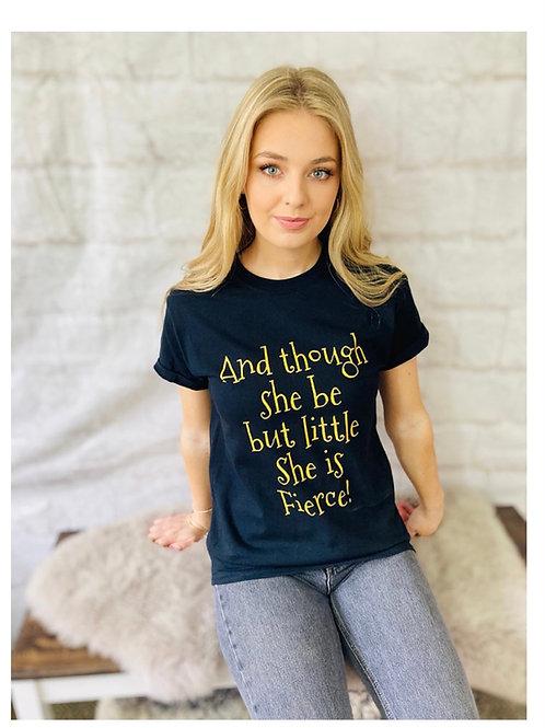 'Little but Fierce!' T-Shirt
