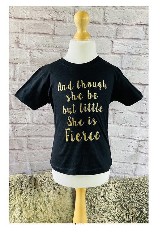 'Little but fierce' T-Shirt