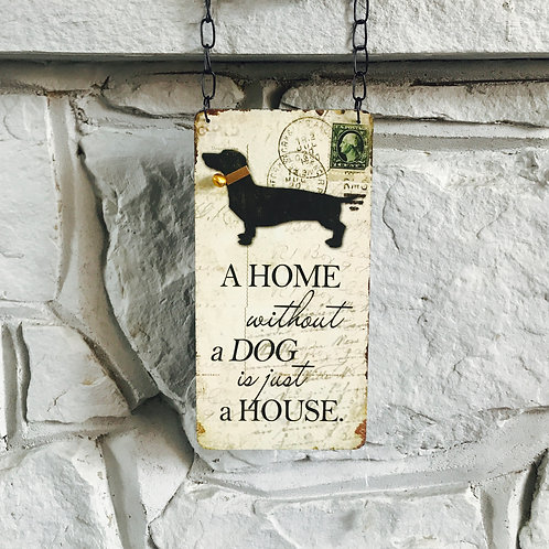 """""""Home without a dog"""" - Wooden Sign"""