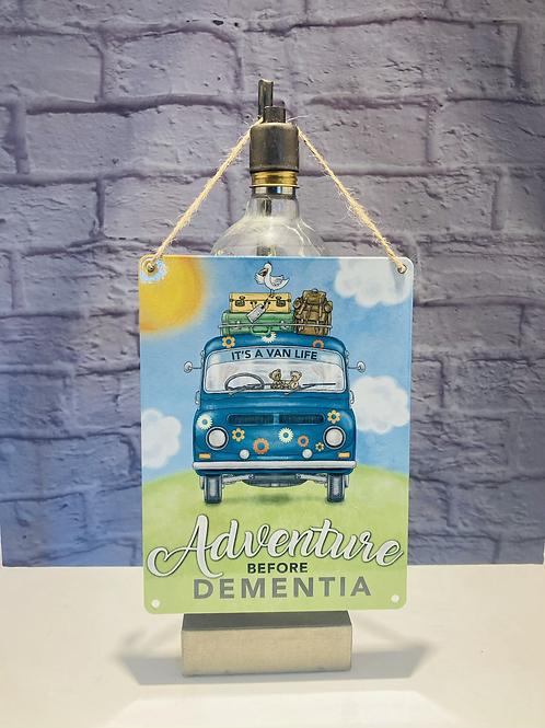 'Adventure before Dementia' Metal Sign