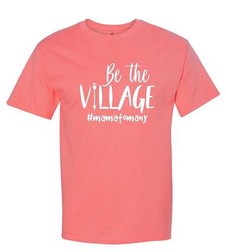 Be The Village - #mamatomany Tee