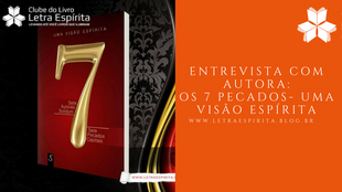 """Entrevista Com Jô Andrade, autora do livro """"7 pecados - Uma visão Espírita"""""""