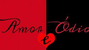 O Embate Entre o Ódio e o Amor