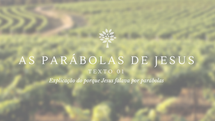 Por que Jesus falava por parábolas?