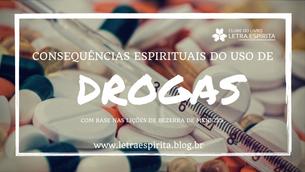 Consequências espirituais do uso das drogas