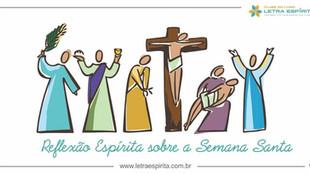 Reflexão Espírita sobre a Semana Santa