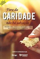 FORA DA CARIDADE NÃO HÁ SALVAÇÃO.jpg