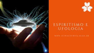 Espiritismo e Ufologia