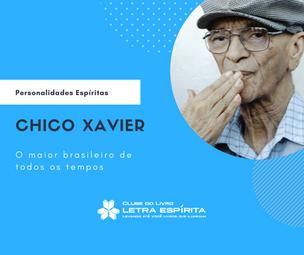 Personalidades Espíritas: Chico Xavier