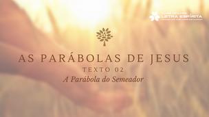 A Parábola do Semeador à luz do Espiritismo