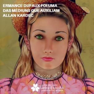 Você conhece Ermance Dufaux?