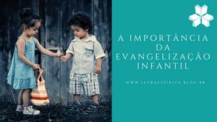 A Importância da Evangelização Infantil