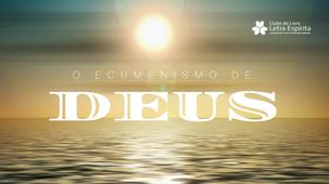 O Ecumenismo de Deus