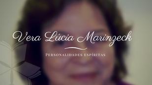 Personalidades Espíritas: Vera Lúcia Marinzeck