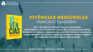 """Entrevista com Francisco Cajazeiras, autor de """"Vivências Mediúnicas"""""""