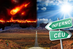 Céu ou Inferno? Você quem faz seu destino espiritual