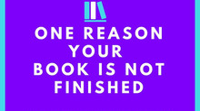 Why Your Book Is Unfinished