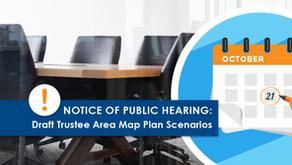 NOTICE OF PUBLIC HEARING: Draft Trustee Area Map Plan Scenarios