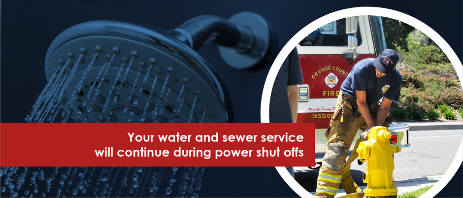 Your water and sewer service will continue during power shut offs