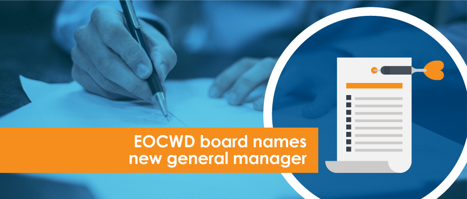 EOCWD Board names new General Manager