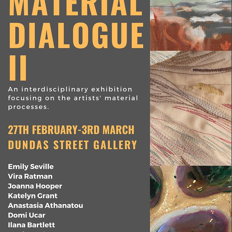 """""""Material Dialogue pt II"""""""
