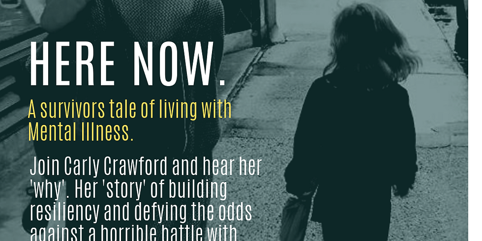 HERE NOW : A survivors tale of living with Mental Illness