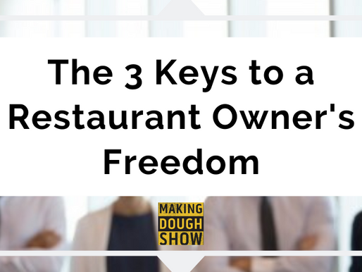 The 3 Keys to a Restaurant Owner's Freedom