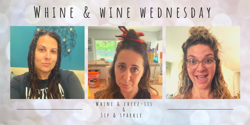 Virtual Whine & Wine Wednesday
