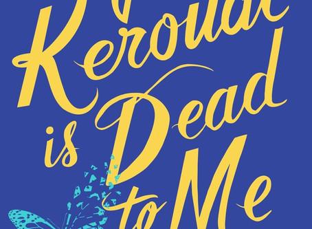 Book Review: Jack Kerouac Is Dead to Me by Gae Polisner