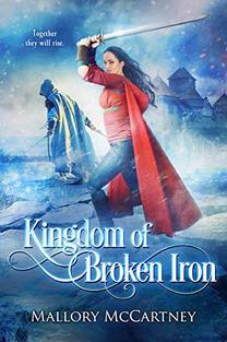 Kingdom of Broken Iron by Mallory McCartney