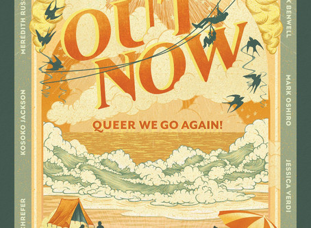 Book Review: Out Now: Queer We Go Again! ed. Saundra Mitchell