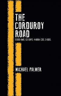 The Corduroy Road by Michael Palmer