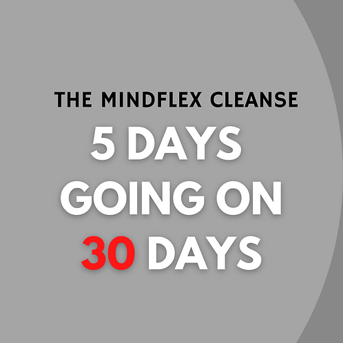 The MindFlex 5 Day Cleanse Upgrade to 30 Days