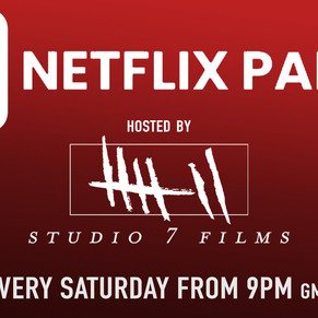 NETFLIX PARTY (hosted by Studio 7 Films)