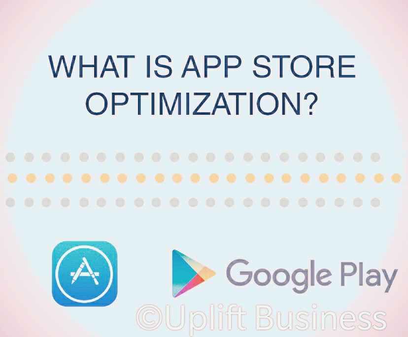 App marketing services by Uplift business DBA as Uplift seo services