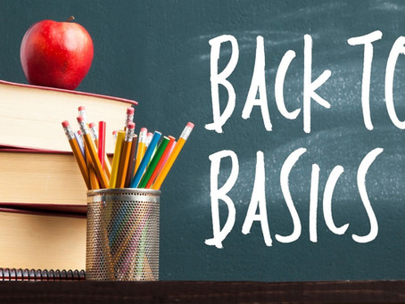 You Need to go Back to Basics