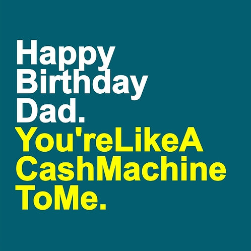 Dad Cash Machine card