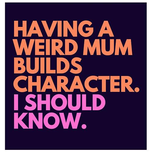 Weird Mum card