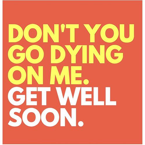 Don't Die On Me card