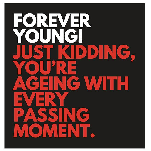 Forever Young Kidding card
