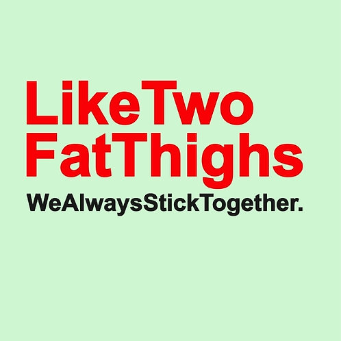 Two Fat Thighs card